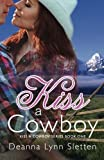 img - for Kiss A Cowboy (Kiss A Cowboy Series Book One) (Volume 1) book / textbook / text book