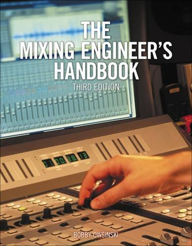 The Mixing Engineer's Handbook (Handbook For Sound Engineers compare prices)