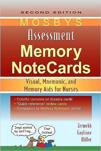 Mosby's Assessment Memory NoteCards: Visual, Mnemonic, and Memory Aids for Nurses, 2e written by JoAnn Zerwekh MSN  EdD  RN