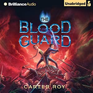 The Blood Guard: Blood Guard, Book 1 | [Carter Roy]