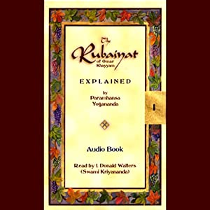 The Rubaiyat of Omar Khayyam Explained Audiobook