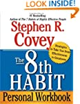 The 8th Habit Personal Workbook: Stra...