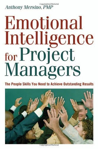 Emotional Intelligence for Project Managers: The People...