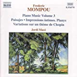 Mompou, F.: Piano Music, Vol. 3 (Maso) -