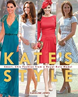 Downloads Kate's Style: Smart, Chic Fashion from a Royal Role Model ebook