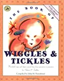 The Book of Wiggles & Tickles: Wonderful Songs and Rhymes Passed Down from Generation to Generation for Infants & Toddlers (First Steps in Music series)