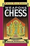 Weapons of Chess: An Omnibus of Chess Strategies (Fireside Chess Library) (0671659723) by Pandolfini, Bruce
