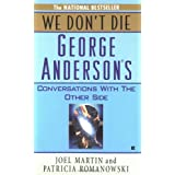 We Don't Die: George Anderson's Conversations with the Other Sideby Joel Martin