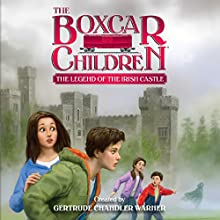 The Legend of the Irish Castle: The Boxcar Children Mysteries, Book 142 Audiobook by Gertrude Chandler Warner Narrated by Aimee Lilly
