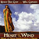 Heart of the Wind: Music for Native American Flute & Drums ~ Robert Tree Cody