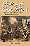 Hell on the East River: British Prison Ships in the American Revolution