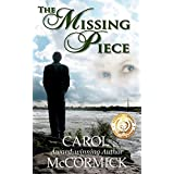 The Missing Piece: Inspirational Love Story ~ Carol McCormick