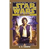 Rebel Dawn (Star Wars: The Han Solo Trilogy, Book 3) ~ A. C. Crispin