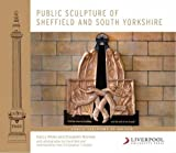 img - for Public Sculpture of Sheffield and South Yorkshire (Public Sculpture of Britain LUP) book / textbook / text book