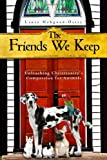 The Friends We Keep: Unleashing Christianity's Compassion for Animals