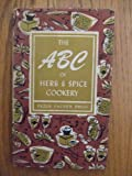 The Abc of Herb & Spice Cookery