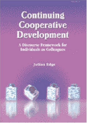 Continuing Cooperative Development: A Discourse Framework for Individuals as Colleagues