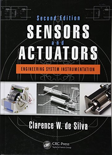 Sensors and Actuators: Engineering System Instrumentation, Second Edition [de Silva, Clarence W.] (Tapa Dura)