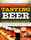 Image of Tasting Beer: An Insider's Guide to the World's Greatest Drink