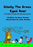 img - for Gladly The Cross Eyed Bear : And Other Friends Of Fairwood Forest book / textbook / text book