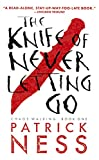 Patrick Ness The Knife of Never Letting Go (Chaos Walking Trilogy (Pb))