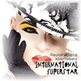 International Superstar (feat. Nina Flowers) [Edson Pride Remix]