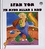 Ifan Tom Yn Mynd Allan I Hau (Cyfres Ifan Tom) (Welsh Edition)