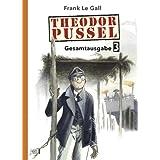 Theodor Pussel Gesamtausgabe 03
