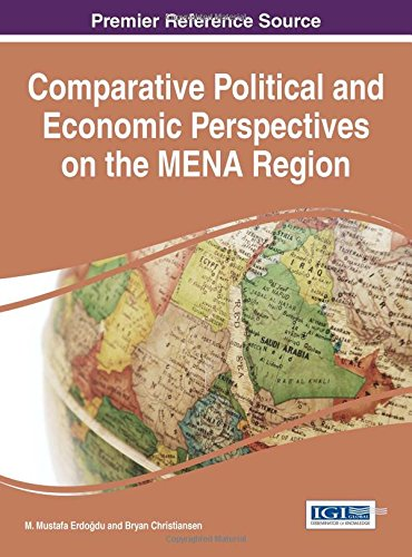 Comparative Political and Economic Perspectives on the MENA Region (Advances in Electronic Government, Digital Divide, and Regional Development)