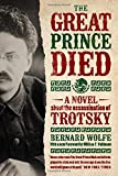 img - for The Great Prince Died: A Novel about the Assassination of Trotsky book / textbook / text book