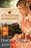 A Daughter's Inheritance (The Broadmoor Legacy Book #1) by Tracie Peterson and Judith A. Miller