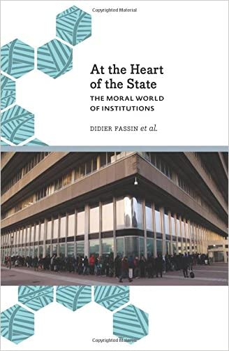 At the Heart of the State: The Moral World of Institutions (Anthropology, Culture & Society)
