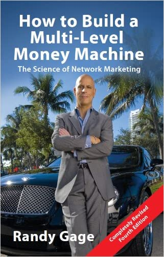 How to Build a Multi-Level Money Machine: The Science of Network Marketing - Fourth Edition