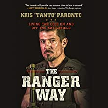 The Ranger Way: Living the Code on and off the Battlefield Audiobook by Kris Paronto Narrated by Kris Paronto