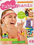 Rubberbands - Gib Gummi!: Neue Techni...