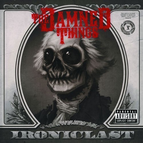 Ironiclast by The Damned Things (2010) Audio CD
