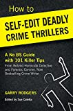 img - for How To Self-Edit Deadly Crime Thrillers: A No BS Guide With 101 Killer Tips (How To Write Deadly Crime Fiction Book 2) book / textbook / text book