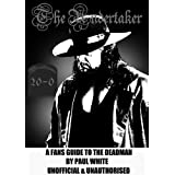 The UNDERTAKER - A Fan's Guide