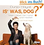 Is' was, Dog?: Mein Leben mit Hund un...