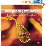 Photographing Waterdrops: Exploring Macro Worlds with Harold Davis