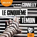 Le Cinquième Témoin (Harry Bosch 17) Audiobook by Michael Connelly Narrated by François Tavares