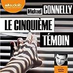 Le Cinquième Témoin (Harry Bosch 17) | Michael Connelly