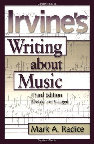 Irvine's Writing About Music: Third Edition