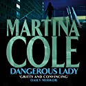 Dangerous Lady (       UNABRIDGED) by Martina Cole Narrated by Annie Aldington