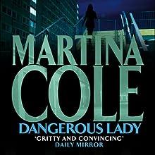 Dangerous Lady | Livre audio Auteur(s) : Martina Cole Narrateur(s) : Annie Aldington