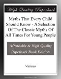 img - for Myths That Every Child Should Know - A Selection Of The Classic Myths Of All Times For Young People book / textbook / text book
