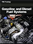 Gasoline and Diesel Fuel Systems
