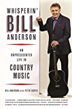 img - for Whisperin' Bill Anderson: An Unprecedented Life in Country Music (Music of the American South Ser.) book / textbook / text book