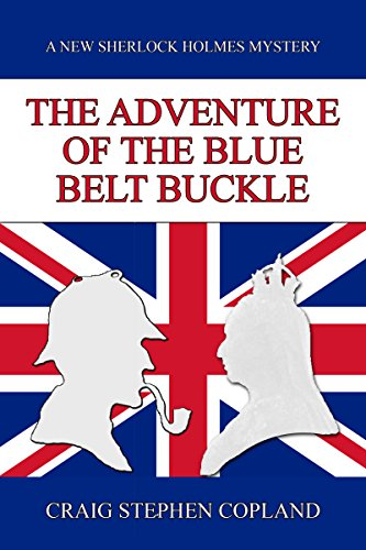 The Adventure of the Blue Belt Buckle: A New Sherlock Holmes Mystery (New Sherlock Holmes Mysteries Book 10)