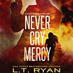Never Cry Mercy | L.T. Ryan